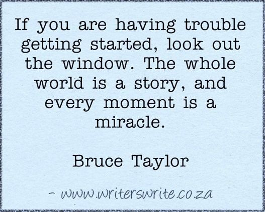Quotable - Bruce Taylor - Writers Write Creative Blog: