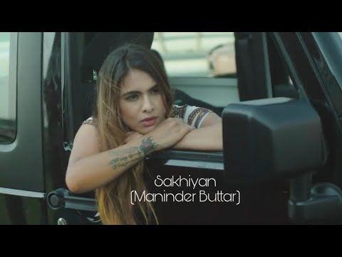 Sakhiyan Maninder Buttar Neha Malik Beautiful Songs Songs Lyrics