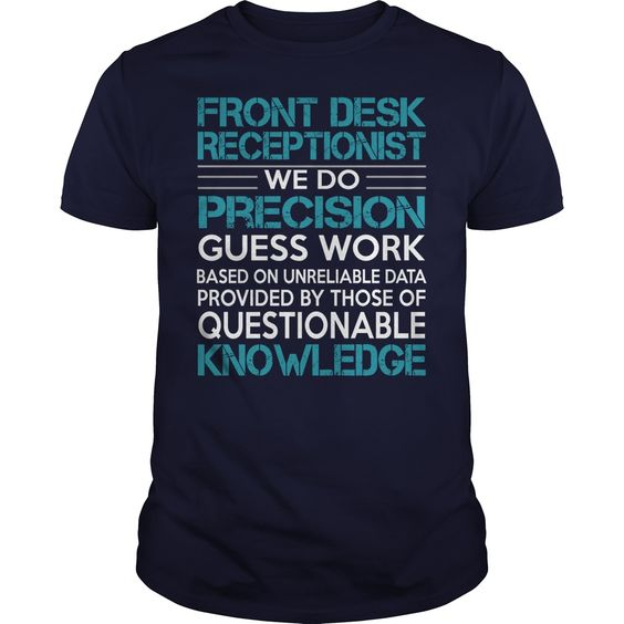Awesome Tee For Front Desk Receptionist T-Shirts, Hoodies. CHECK PRICE ==► https://www.sunfrog.com/LifeStyle/Awesome-Tee-For-Front-Desk-Receptionist-99710018-Navy-Blue-Guys.html?id=41382