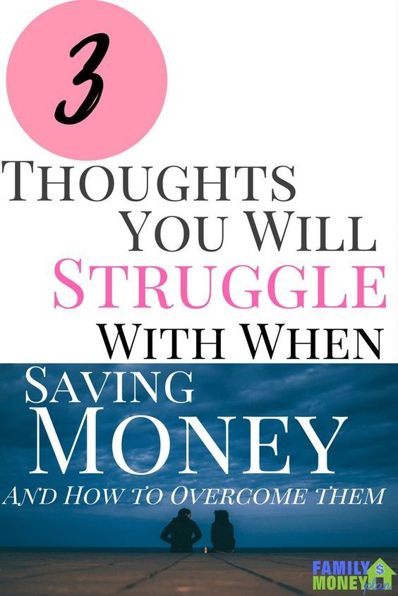 3 Thoughts You Will Struggle With When Saving Money and How to Overcome Them | Money Problems | Money Help |Saving Money | via @familymoneyplan