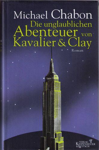 Die unglaublichen Abenteuer von Kavalier & Clay: Roman
