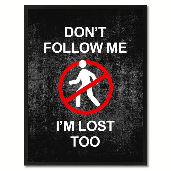 Don't Follow me Funny Sign Black Print on Canvas Picture Frames Home Décor Wall Art Gifts