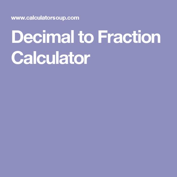 Decimal to Fraction Calculator | Math tools | Pinterest ...