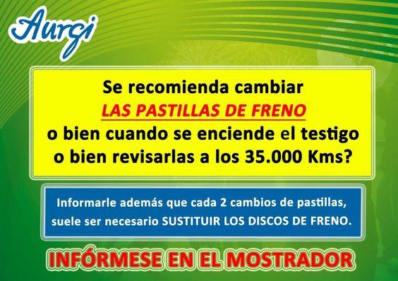 Infórmese de cuando debe cambiar las pastillas de freno. Más información en www.aurgi.com/