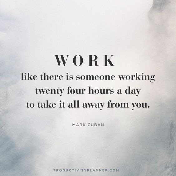 """Work hard and #beproductive """