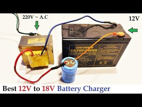 12v To 18v Dc From 220v Ac Converter For Battery Charger Amazing Idea Diy Youtube Battery Charger Charger Battery