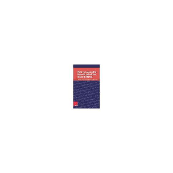 Philo Von Alexandria - Uber Die Freiheit ( Kleine Bibliothek Der Antiken Judischen Und Christlichen
