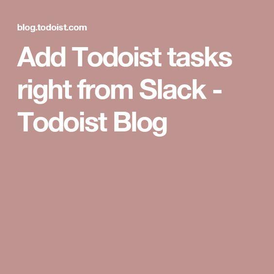 Add Todoist tasks right from Slack - Todoist Blog