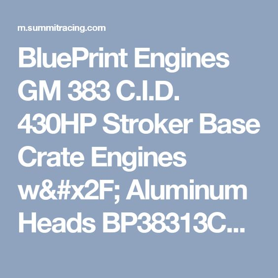 Blueprint engines gm 383 cid 430hp stroker base crate engines w blueprint engines gm 383 cid 430hp stroker base crate engines w aluminum heads bp38313ct1 free shipping on orders over 99 at summit racing malvernweather Choice Image