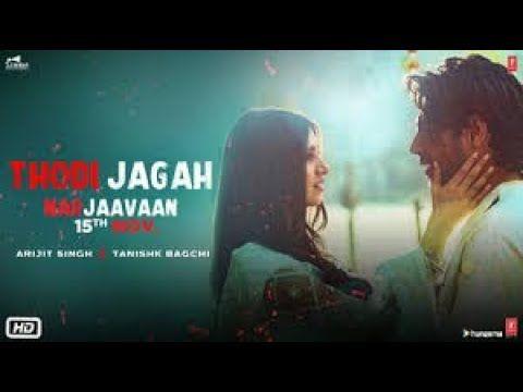 Thodi Jagah Full Video Song Marjaavaan Arijit Singh Latest Movie Songs Bollywood Songs New Love Songs