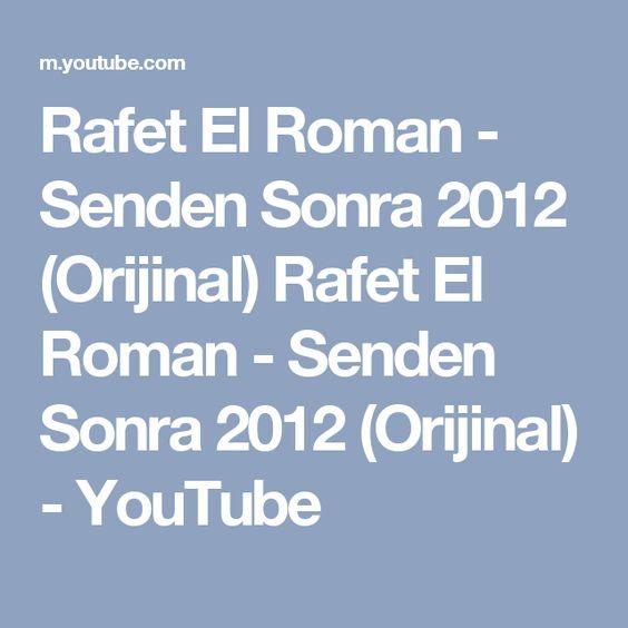 Rafet El Roman Senden Sonra 2012 Orijinal Rafet El Roman Senden Sonra 2012 Orijinal Youtube Romanlar Videolar