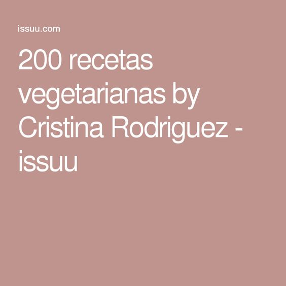 200 recetas vegetarianas by Cristina Rodriguez - issuu