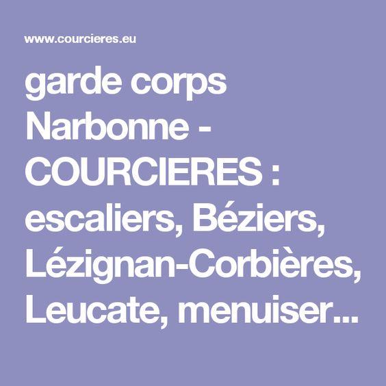 garde corps Narbonne - COURCIERES : escaliers, Béziers, Lézignan-Corbières, Leucate, menuiserie alu, menuiserie pvc, menuiserie metallique