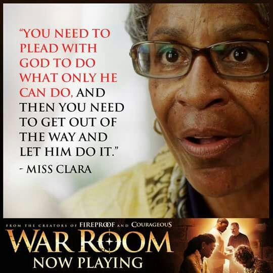 Let God do His work! Amen! ! I love Miss Clara! #WarRoom: