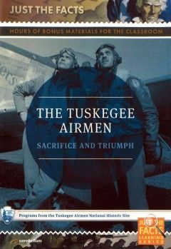 Just the Facts - Tuskegee Airmen: Sacrifice and Triumph - 1/7/2016