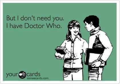 I've had many dates with The Doctor...