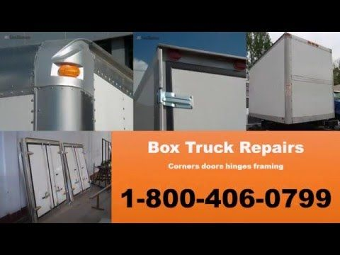 1 800 406 0799 Box Truck Body Shop Repairs Free Estimate Local Company Any Problem In You Truck From Mechanic To Accident Sup Truck Repair Repair Door Repair