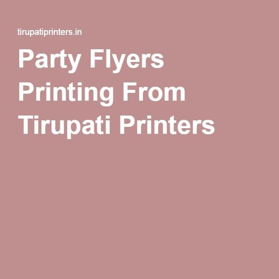 Party Flyers Printing From Tirupati Printers | Flyers Printing ...