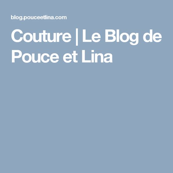 Couture   Le Blog de Pouce et Lina