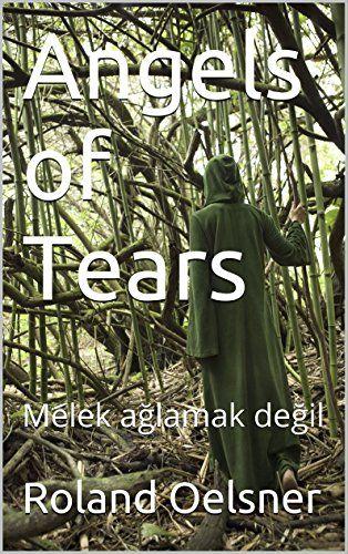 Angels of Tears: Melek ağlamak değil (Provencal Edition) von Roland Oelsner http://www.amazon.de/dp/B0182M4RFG/ref=cm_sw_r_pi_dp_ZWwLwb1RNGMP9