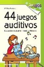 44 juegos auditivos: educacion musical en infantil y primaria-mª pilar montoro-9788483167922