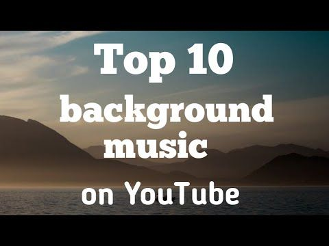 Top 10 Background Music Most Popular On Youtube No Copyright Songs Part 1 Youtube Copyright Songs Songs Insta Bio Quotes