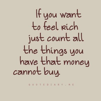 To feel rich...