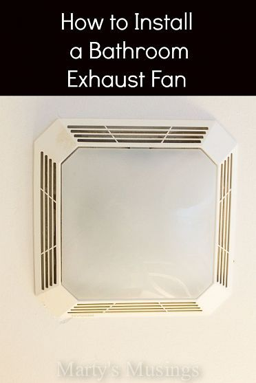 How to install a bathroom exhaust fan and electrical outlets pinterest bathroom exhaust fan for Installation of bathroom exhaust fan