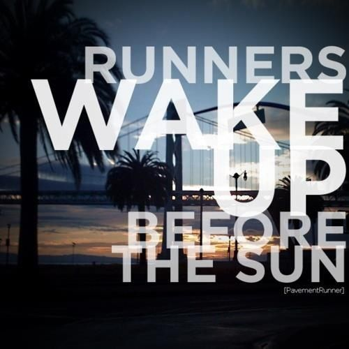 Image result for runners wake up before the sun