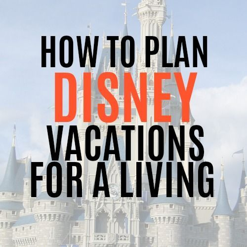How To Plan Disney Vacations For A Living Disney Travel Agents Travel Agent Jobs Travel Agent