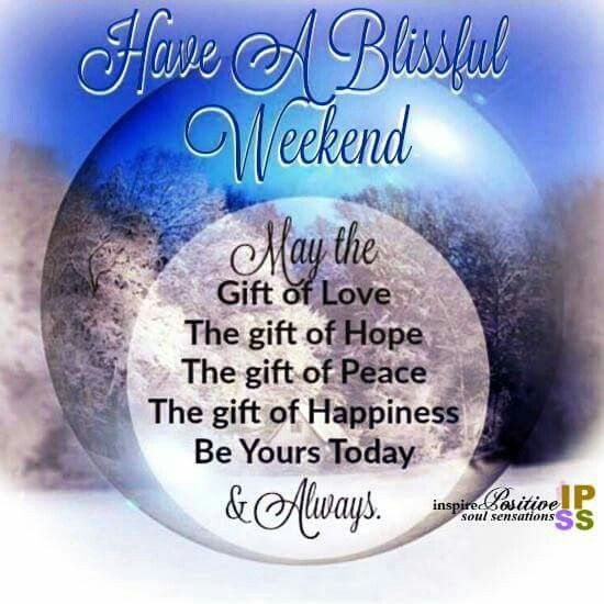 Have A Blissful Weekend