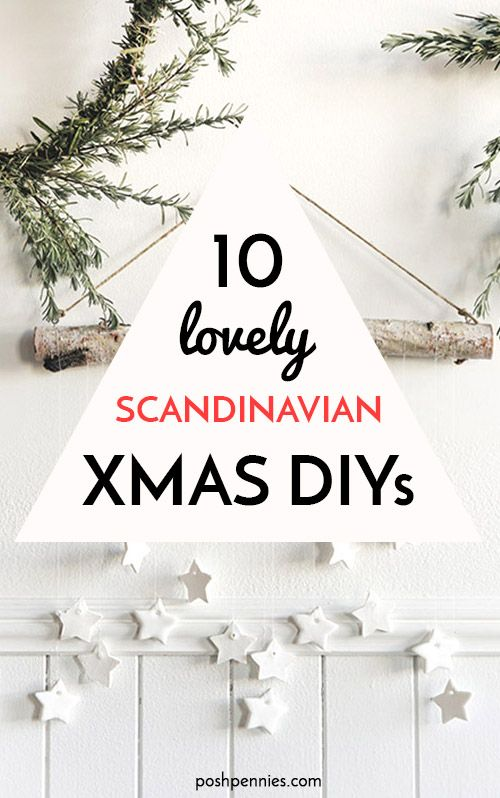 10 Simply Stunning Scandinavian Christmas Diy Decorations Posh Pennies Scandinavian Christmas Diy Christmas Decor Diy Scandinavian Christmas Decorations