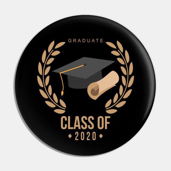 Graduate Class Of 2020 - Graduate Class Of 2020 - Pin | TeePublic