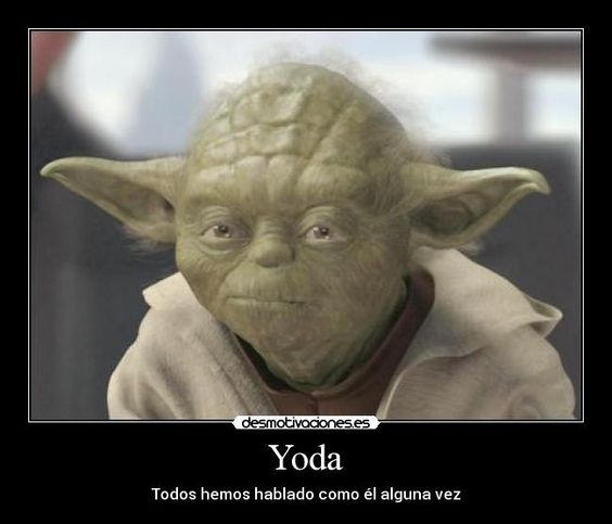 (Cap. 16 p. 27) <<Interesante, muy interesante>>. Yoda también piensa que este es muy interesante. Su expresión lo nos dice.