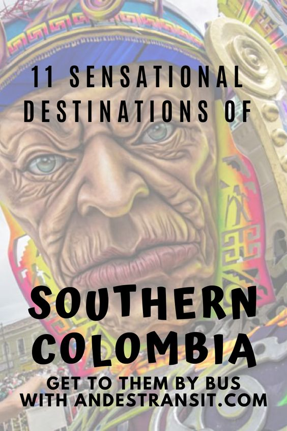 11 Destinations of Southern Colombia (Pinterest)