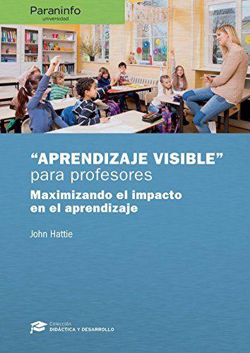 Read Pdf Aprendizaje Visible Para Profesores Coleccin Didctica Y Desarrollo Educacin Free Online Aprendizaje Visible Para Pro Teaching Books Online Ecard Meme