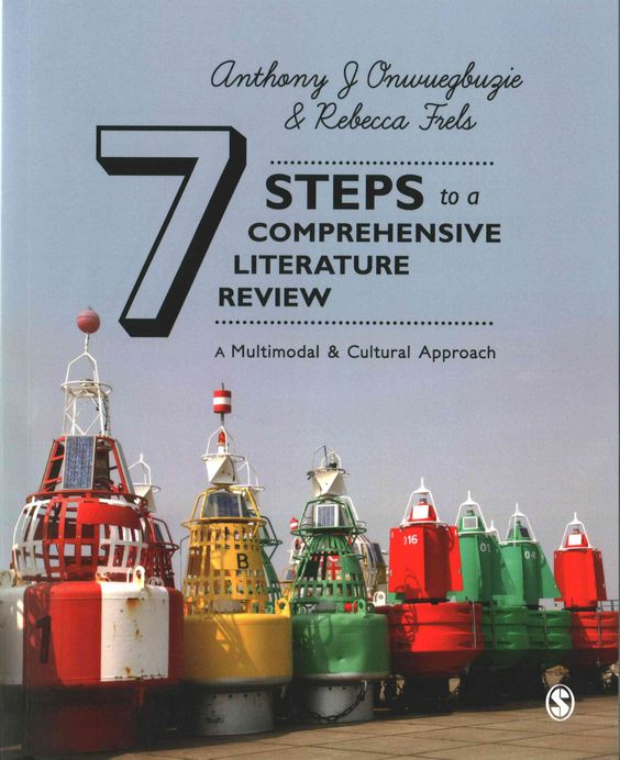 7 Steps to a Comprehensive Literature Review: A Multimodal & Cultural Approach