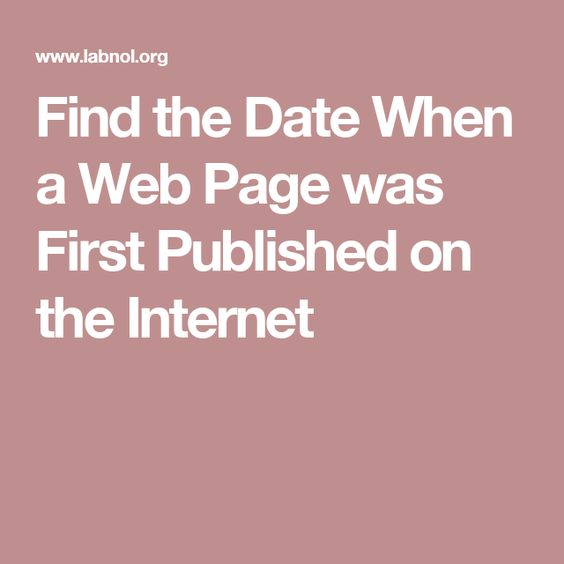 Find the Date When a Web Page was First Published on the Internet