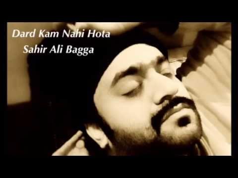 Dard Kam Nahi Hota Sahir Ali Bagga Youtube Lagu Maya