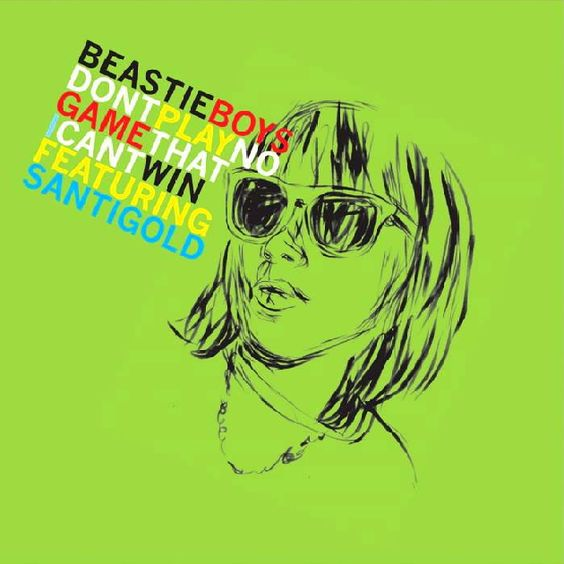 Beastie Boys, Santigold – Don't Play No Game That I Can't Win (single cover art)