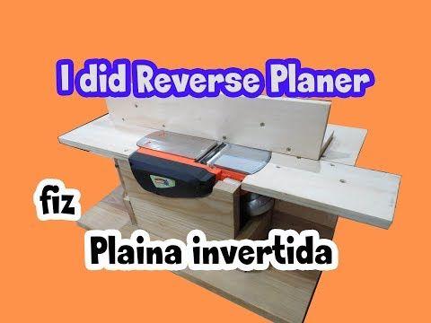 Reverse Planer Youtube Plaina De Madeira Plaina