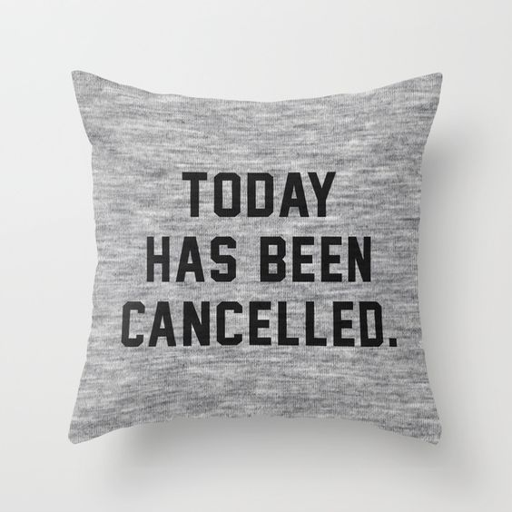 """""""Today has been Cancelled"""" Throw Pillow by Text Guy on Society6."""