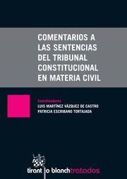 Comentarios a las sentencias del Tribunal Constitucional en materia civil.    Tirant lo Blanch, 2016