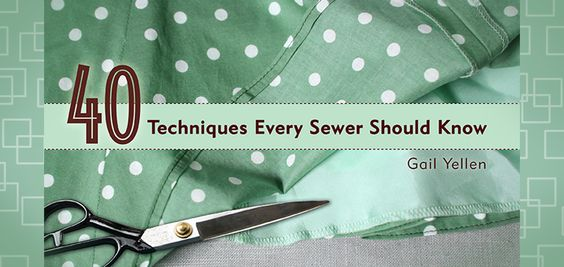40 Techniques Every Sewer Should Know, a Craftsy Online Sewing Class