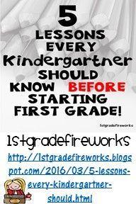 http://1stgradefireworks.blogspot.com/2016/03/5-lessons-every-kindergartner-should.html            1stgradefireworks