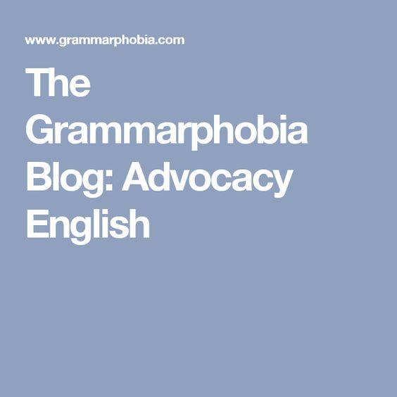 the grammarphobia blog  advocacy english   essay  lit review    the grammarphobia blog  advocacy english