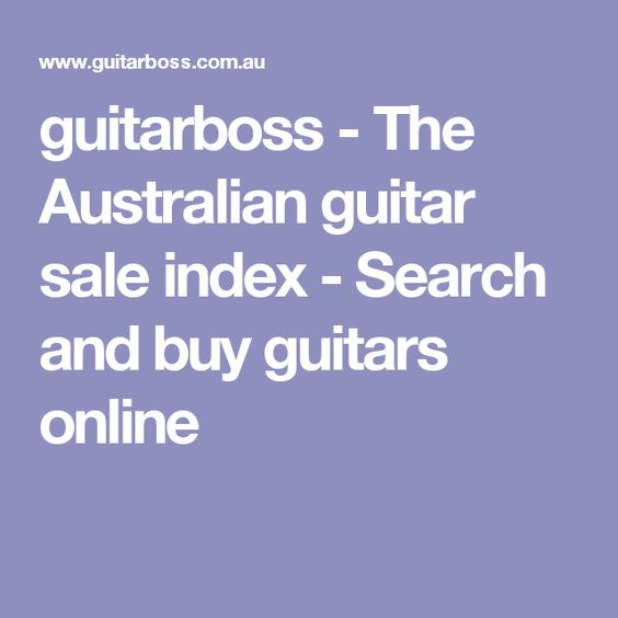 guitarboss - The Australian guitar sale index - Search and buy guitars online