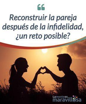 Reconstruir La Pareja Después De La Infidelidad Un Reto Posible Infidelidad Superar Infidelidad Infidelidad Frases