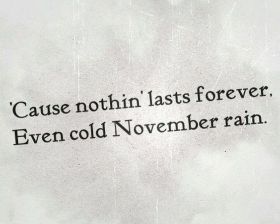 November Rain (a couple days early)