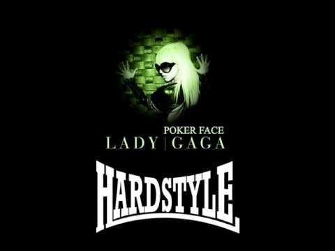 Lady Gaga Poker Face Hardstyle Remix Poker Face Lady Gaga Face